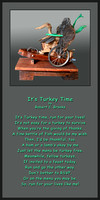 "5 x 10 Poster of Sculpture and Poem ""It's Turkey Time"""